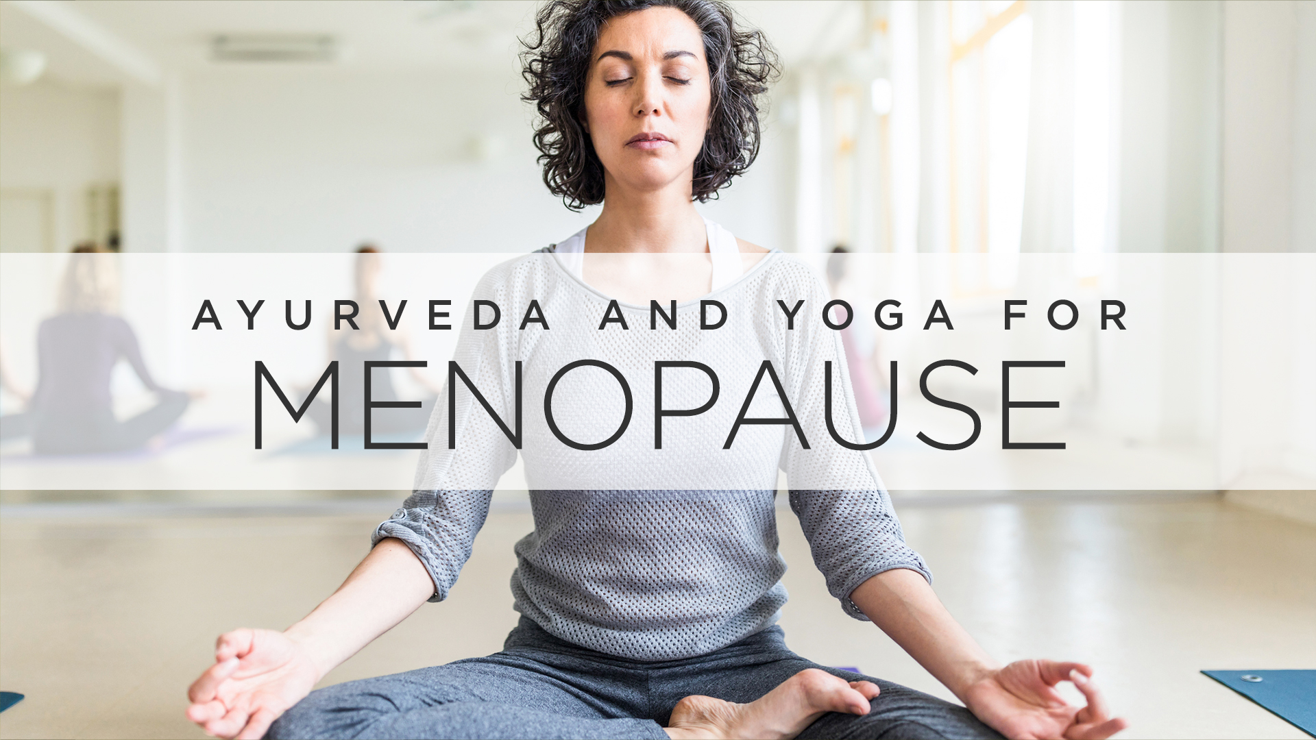 Yoga and meditation for menopause